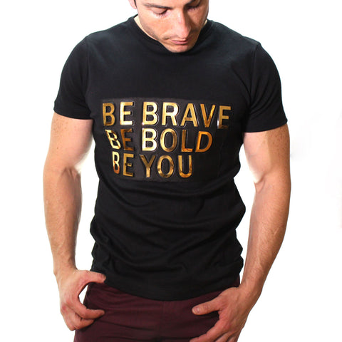 Playera Be Brave, Be Bold, Be You.