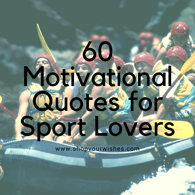 60 Motivational Quotes for Sport Lovers and Fans