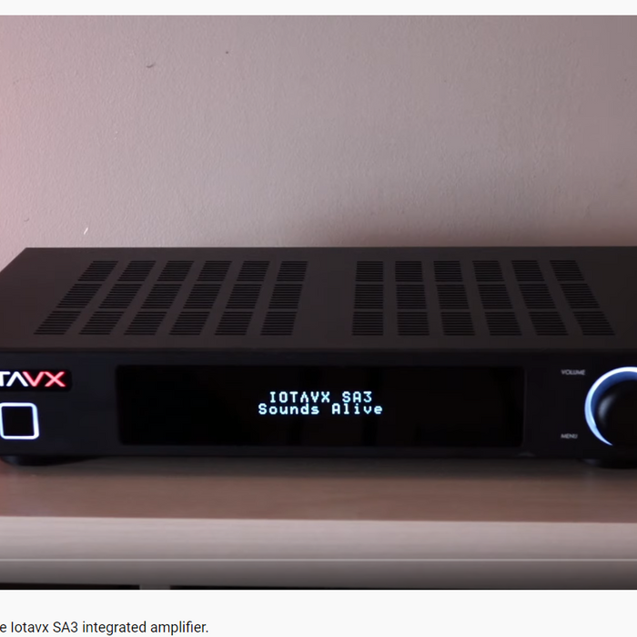 Zero Fidelity - After the Hype! Living with the Iotavx SA3 integrated amplifier.