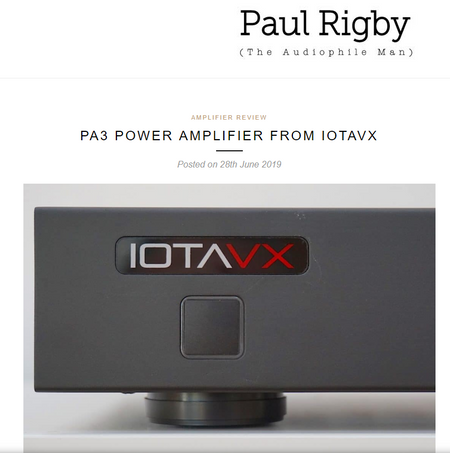 The Audiophile Man - Paul Rigby - Reviews the IOTAVX PA3 Power Amplifier
