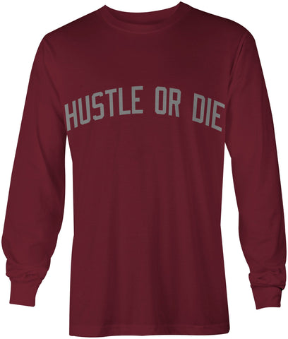Hustle Or Die - Maroon