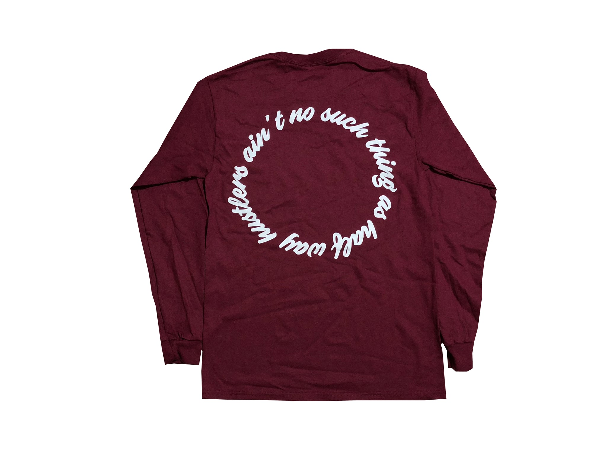 No Half Way Hustlers Long Sleeve - Burgundy