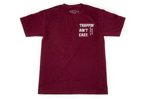 Trappin' Ain't Easy Tee - Maroon