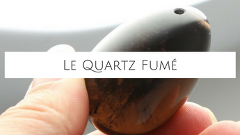 Point lithothérapie : le Quartz Fumé