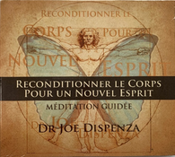 CD MEDITATION JOE DISPENZA - Reconditionner le corps pour un nouvel esprit