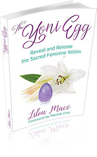 The Yoni Egg : Reveal and Release the Sacred Feminin Within