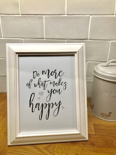 Do more of what makes you happy A5 print