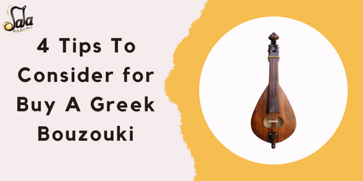 4 Tips To Consider for Buy a Greek Bouzouki