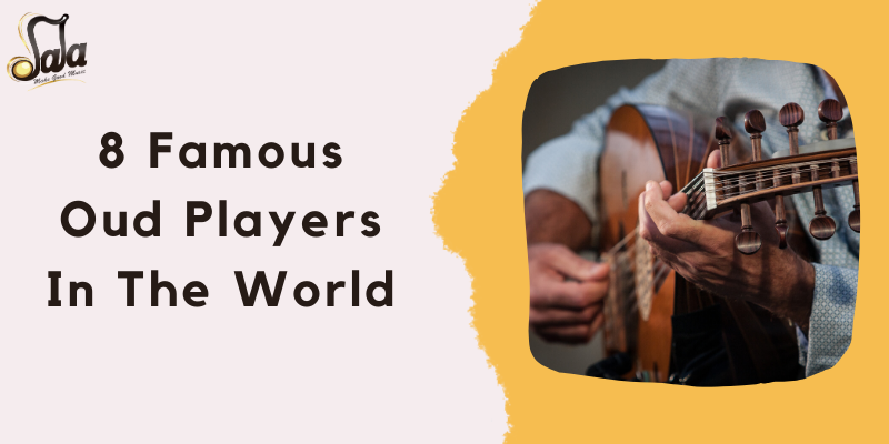 8 Famous Oud Players In The World