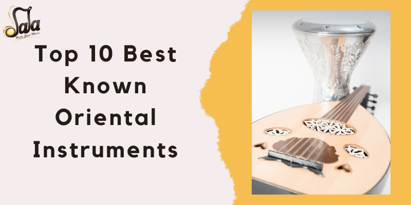 Top 10 Best Known Oriental Instruments