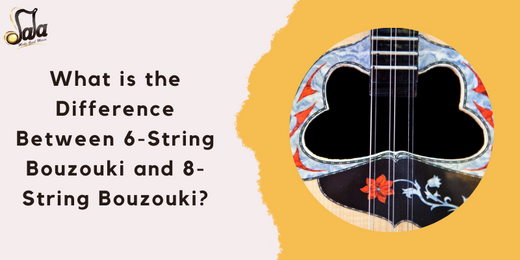What is the Difference Between 6-String Bouzouki and 8-String Bouzouki?