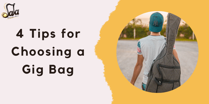 4 tips for choosing a gig bag