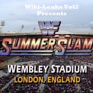 Wiki-Leaks Vol. 2 Summer Slam