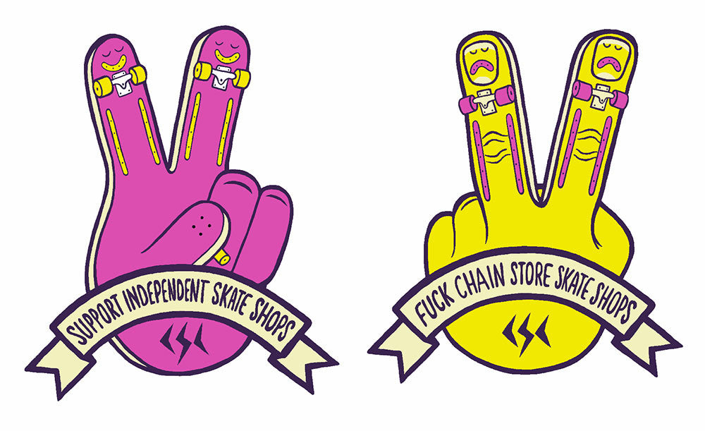 Support independent skate shops Fuck chain-store skate shops
