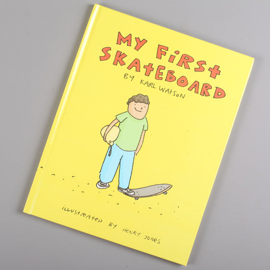 Karl Watson 'My First Skateboard' Book - CSC Store
