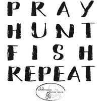 Pray Hunt Fish Repeat Sportsmen Givin' Back