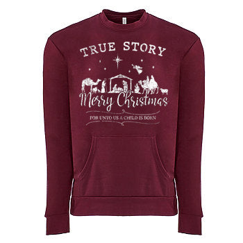 True Story Sweatshirt