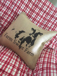 """Farm Sweet Farm"" burlap pillowcase"