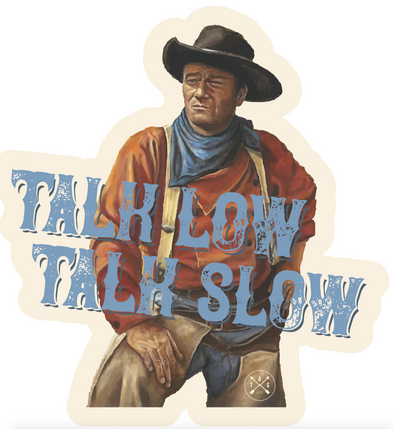 Talk Low, Talk Slow Sticker