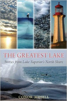 The Greatest Lake - Stories from Lake Superior's North Shore