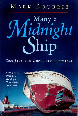 Many a Midnight Ship-True Stories of Great Lakes Shipwrecks