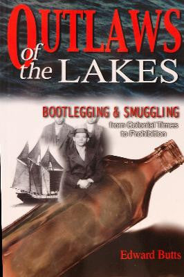 Outlaws of the Great Lakes-Bootlegging & Smuggling from Colonial
