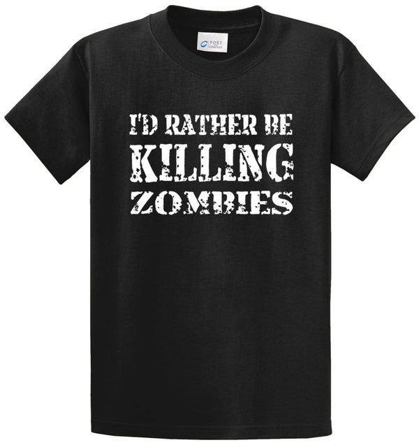 Rather Be Killing Zombies Printed Tee Shirt