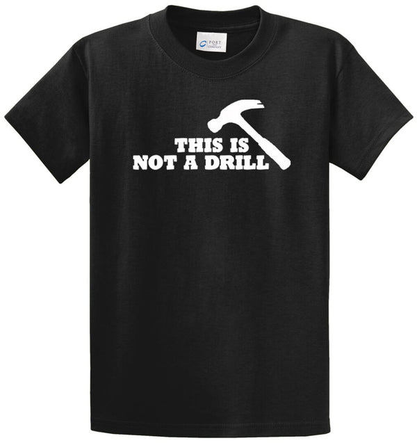 This Is Not A Drill Printed Tee Shirt