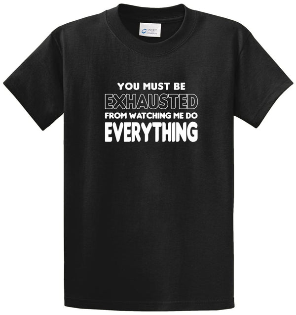 You Must Be Exhausted Printed Tee Shirt