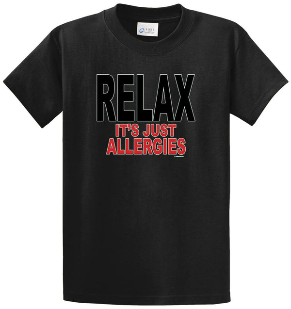 Relax Its Just Allergies Printed Tee Shirt