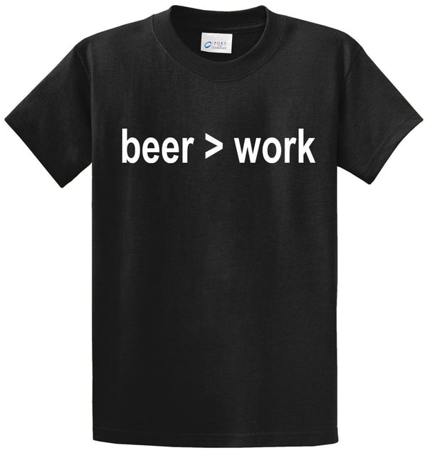 Beer>Work Printed Tee Shirt