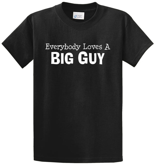 Everybody Loves A Big Guy Printed Tee Shirt