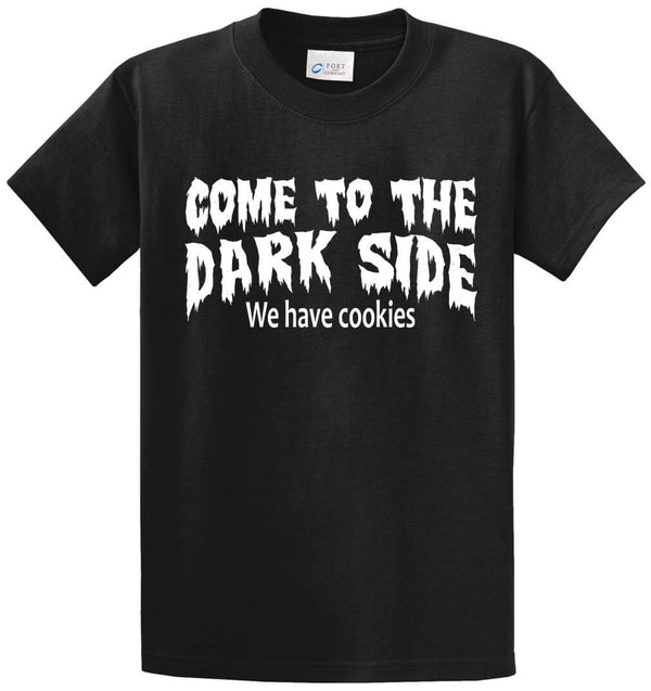 Come To The Dark Side...Cookies Printed Tee Shirt