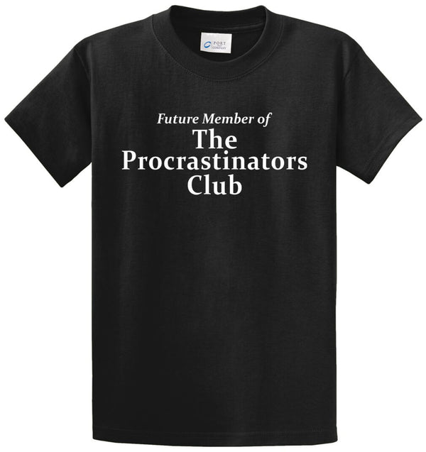 Procrastinators Club Printed Tee Shirt
