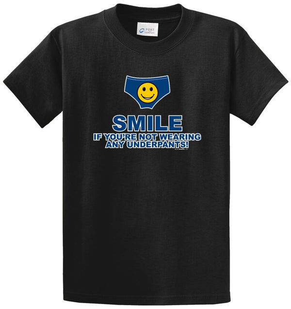Smile If You'Re Not Wearing Any Underpants! Printed Tee Shirt