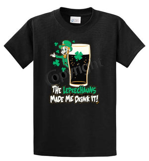 Leprechauns Made Me Drink It Printed Tee Shirt