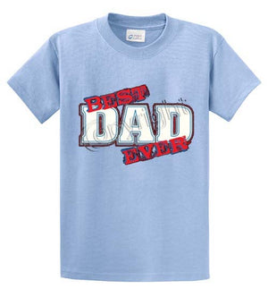 Best Dad Ever Printed Tee Shirt