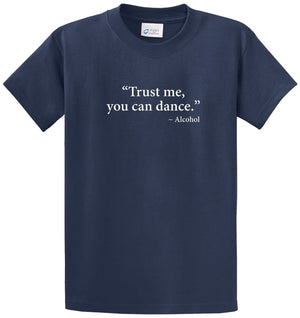 You Can Dance…Alcohol Printed Tee Shirt