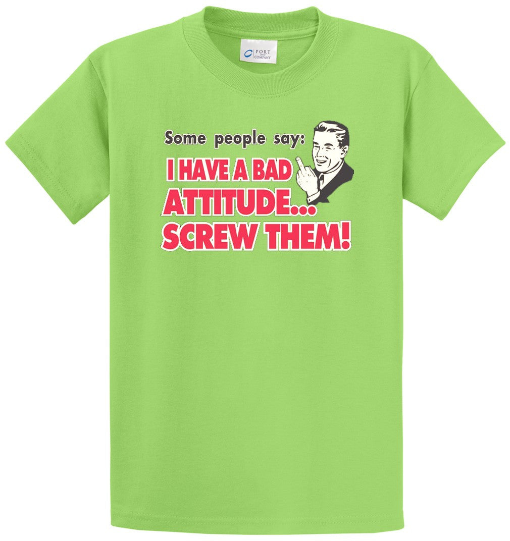Bad Attitude...Screw Them Printed Tee Shirt-1