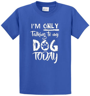 Only Talking To Dog Printed Tee Shirt