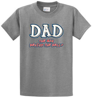 Dad, Man Behind The Belly Printed Tee Shirt