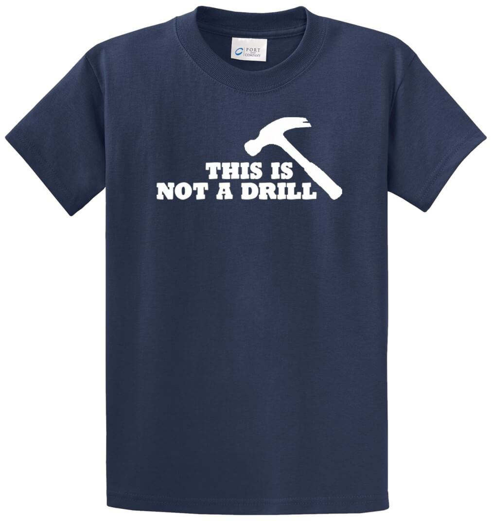 This Is Not A Drill Printed Tee Shirt-1
