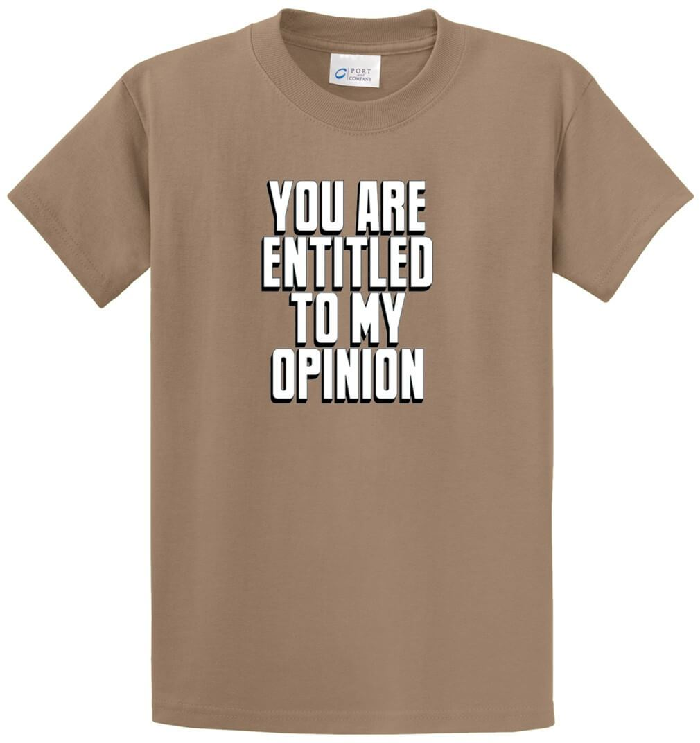 Entitled To My Opinion Printed Tee Shirt-1