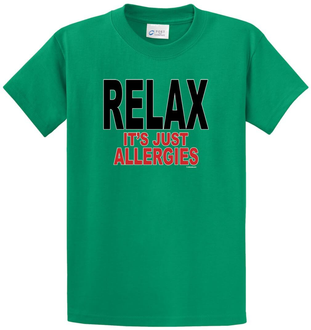 Relax Its Just Allergies Printed Tee Shirt-1