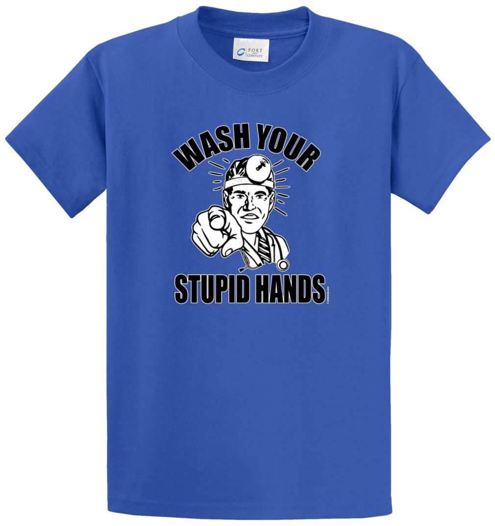 Wash Your Stupid Hands Printed Tee Shirt-1