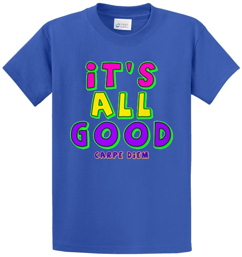 It's All Good Printed Tee Shirt-1