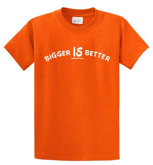 Bigger Is Better Printed Tee Shirt