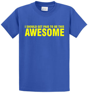 Paid To Be Awesome Printed Tee Shirt