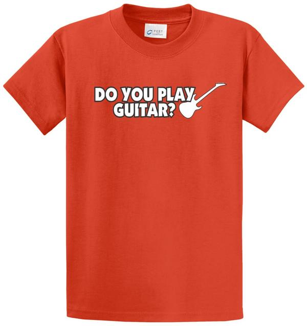 Do You Play Guitar? Printed Tee Shirt-1
