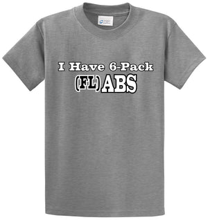 I Have 6 Pack (Fl)Abs Printed Tee Shirt
